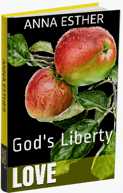 Anna Esther : Love God's Liberty